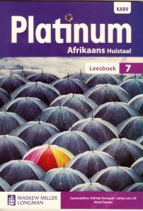 Platinum Afrikaans Huistaal Leesboek 7 saamgestel deur Adinda Vermaak, Johan van Lill en Nicol Faasen, uitgegee deur Maskew Miller Longman